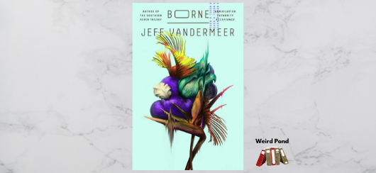 """Borne"" Jeff VanderMeer - review"